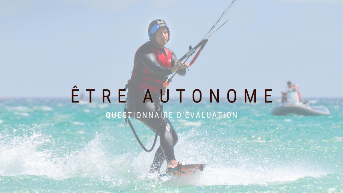 Quand se considérer autonome en kitesurf, pratiquer seul et de manière indépendante.